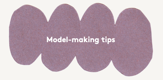 Model making tips